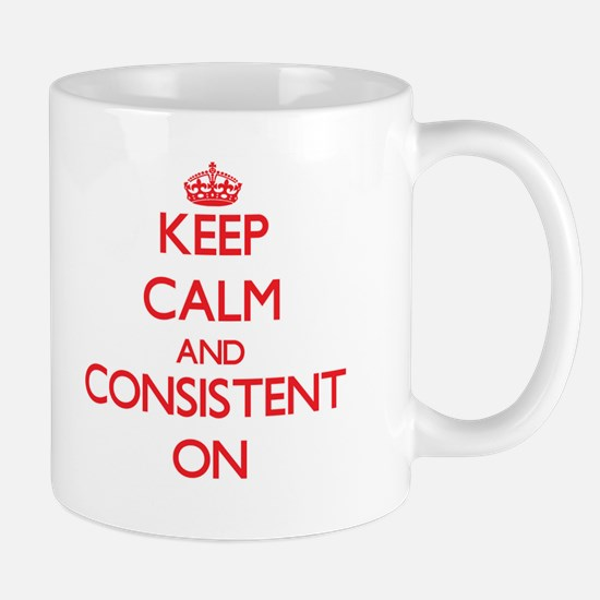 Keep Calm and Consistent ON Mugs