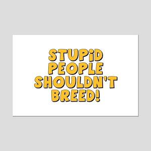Stupid People Shouldn't Breed Mini Poster Print