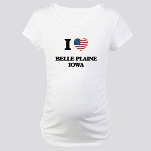 I love Belle Plaine Iowa Maternity T-Shirt