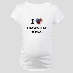 I love Hiawatha Iowa Maternity T-Shirt
