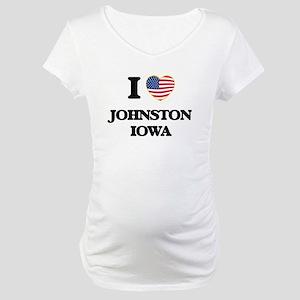 I love Johnston Iowa Maternity T-Shirt