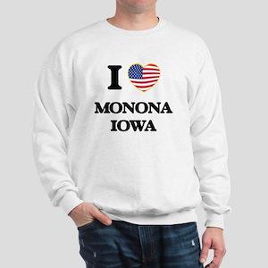 I love Monona Iowa Sweatshirt