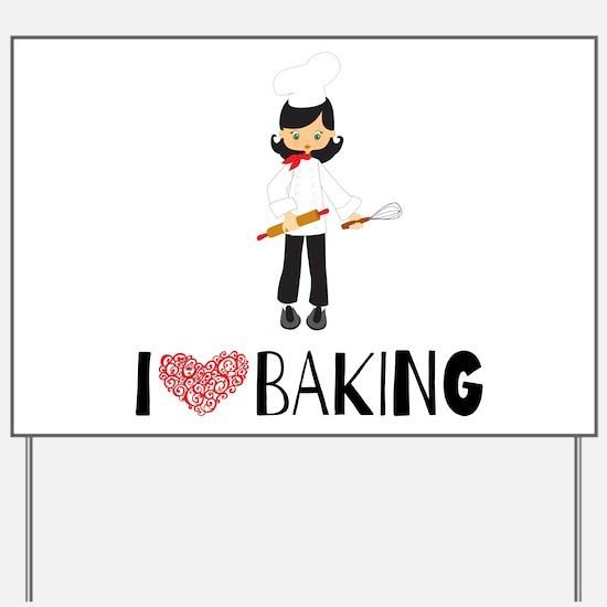 I love Baking Yard Sign