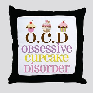 Obsessive Cupcake Disorder Throw Pillow