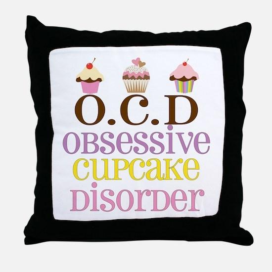 Obsessive Cupcake Disorder Throw Pillow