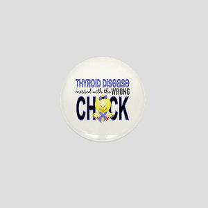 Thyroid Disease MessedWithWrongChick1 Mini Button