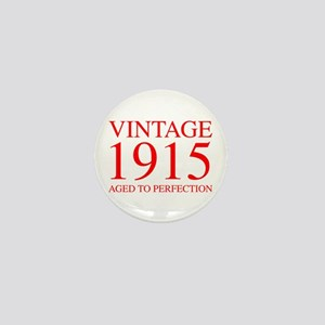 VINTAGE 1915 aged to perfection-red 300 Mini Butto