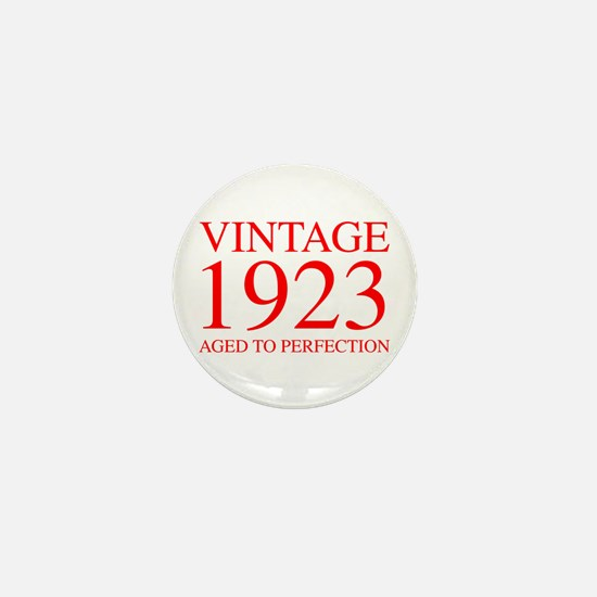 VINTAGE 1923 aged to perfection-red 300 Mini Butto