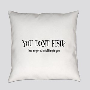 You Don't Fish? Everyday Pillow