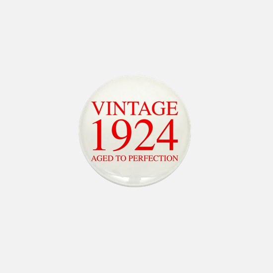 VINTAGE 1924 aged to perfection-red 300 Mini Butto