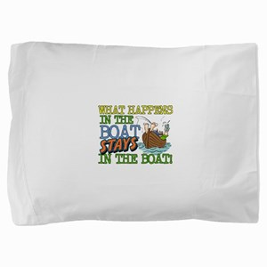 STAYS IN THE BOAT Pillow Sham