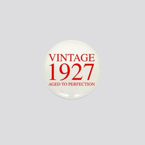 VINTAGE 1927 aged to perfection-red 300 Mini Butto