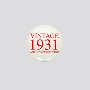 VINTAGE 1931 aged to perfection-red 300 Mini Butto