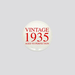 VINTAGE 1935 aged to perfection-red 300 Mini Butto