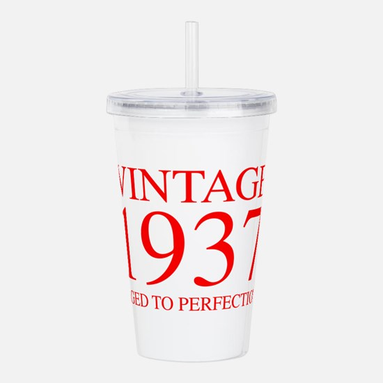 VINTAGE 1937 aged to perfection-red 300 Acrylic Do