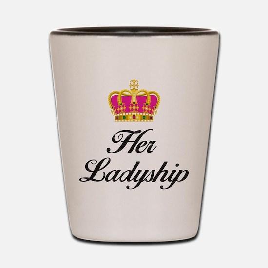 Her Ladyship Shot Glass