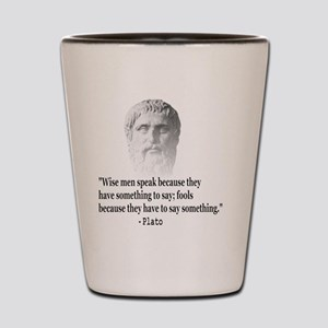 Quote By Plato Shot Glass