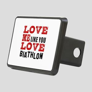 Love Me Like You Love Biat Rectangular Hitch Cover
