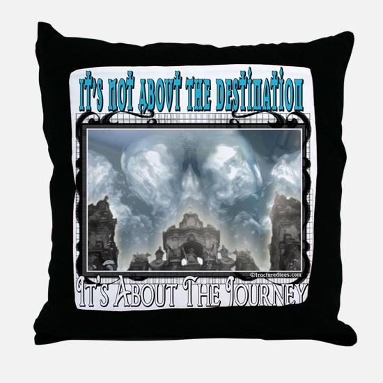 It's Not About The Destination Throw Pillow
