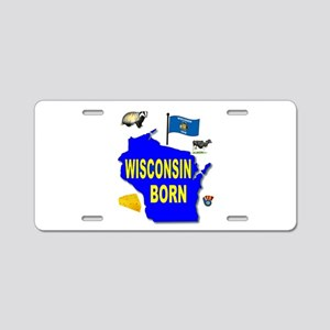 WISCONSIN BORN Aluminum License Plate