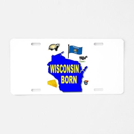 WISCONSIN BORN Aluminum License Plate