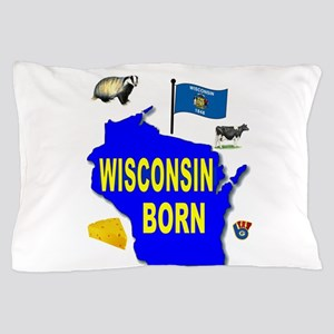 WISCONSIN BORN Pillow Case