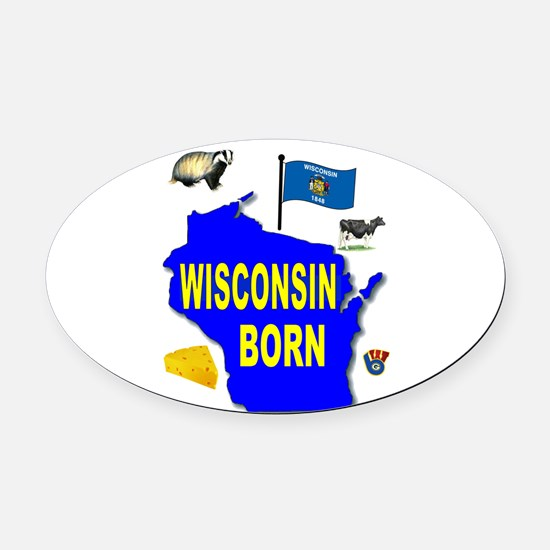 WISCONSIN BORN Oval Car Magnet