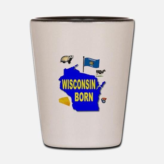 WISCONSIN BORN Shot Glass