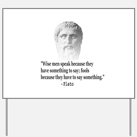 Quote By Plato Yard Sign