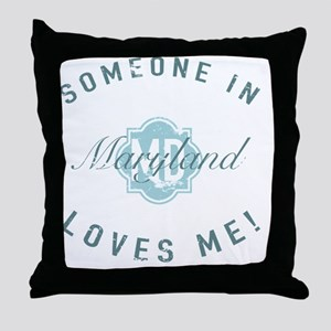 Someone In Maryland Throw Pillow