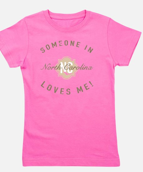 Someone In North Carolina Girl's Tee