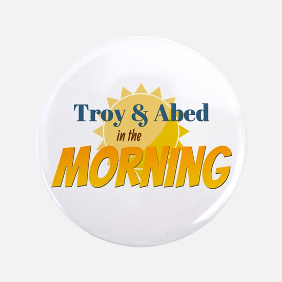Troy and Abed in the morning Button