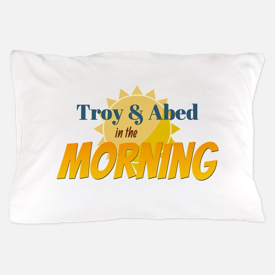Troy and Abed in the morning Pillow Case