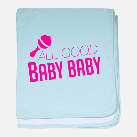 All Good Baby Baby baby blanket