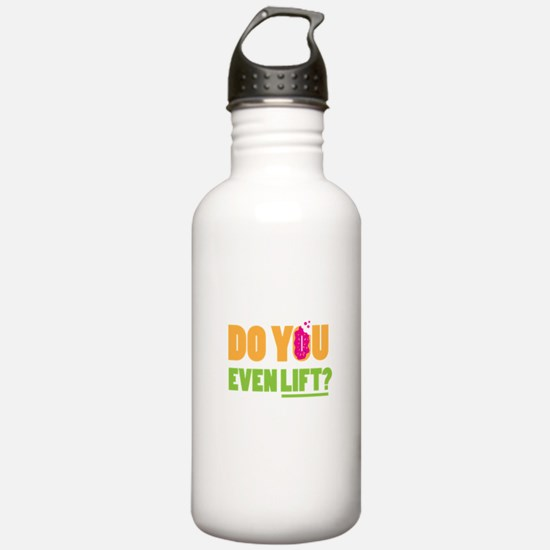 Do You Even Lift ? Water Bottle