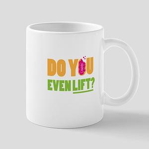 Do You Even Lift ? Mugs