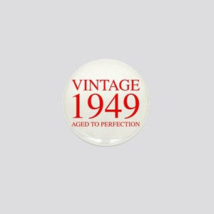 VINTAGE 1949 aged to perfection-red 300 Mini Butto