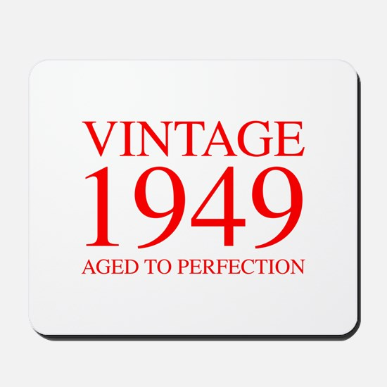 VINTAGE 1949 aged to perfection-red 300 Mousepad