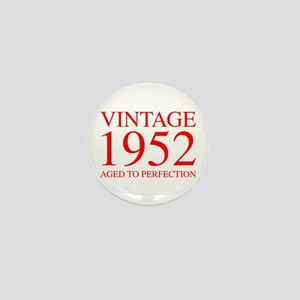 VINTAGE 1952 aged to perfection-red 300 Mini Butto