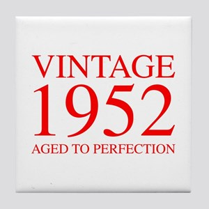 VINTAGE 1952 aged to perfection-red 300 Tile Coast