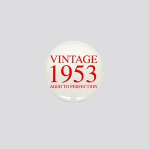 VINTAGE 1953 aged to perfection-red 300 Mini Butto