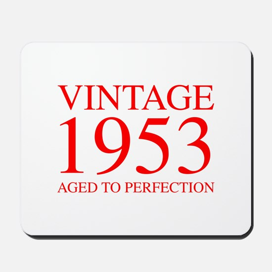 VINTAGE 1953 aged to perfection-red 300 Mousepad