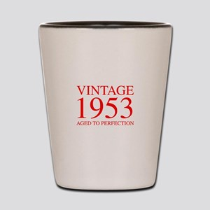 VINTAGE 1953 aged to perfection-red 300 Shot Glass