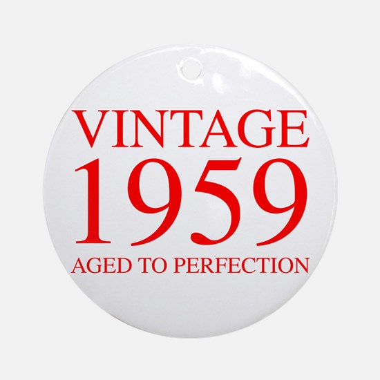 VINTAGE 1959 aged to perfection-red 300 Ornament (
