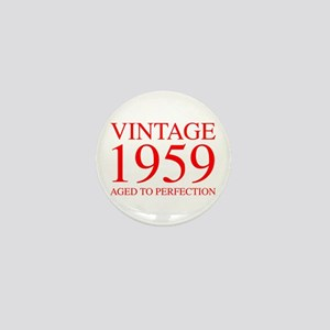 VINTAGE 1959 aged to perfection-red 300 Mini Butto