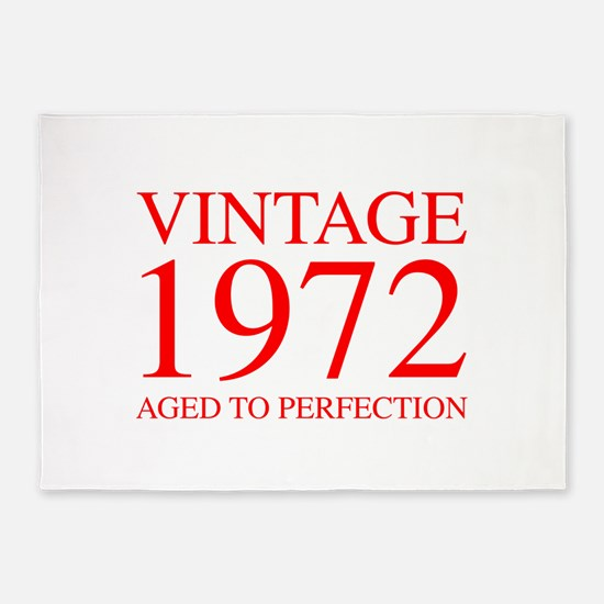 VINTAGE 1972 aged to perfection-red 300 5'x7'Area