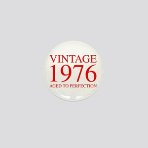 VINTAGE 1976 aged to perfection-red 300 Mini Butto