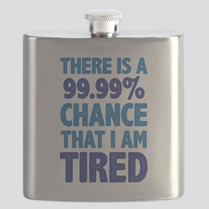 There is a 99.99% chance that I am Tired Flask