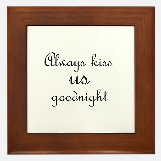 Always Kiss Us Goodnight Wall Print Framed Tile