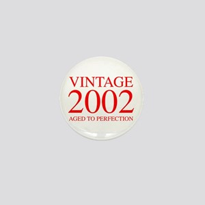 VINTAGE 2002 aged to perfection-red 300 Mini Butto